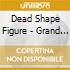 Dead Shape Figure - Grand Karoshi, The