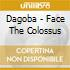 CD - DAGOBA               - FACE THE COLOSSUS