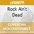 ROCK AIN'T DEAD