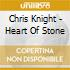 Chris Knight - Heart Of Stone