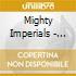 Mighty Imperials - Thunder Chicken