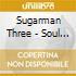 Sugarman Three - Soul Donkey