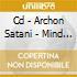 CD - ARCHON SATANI - MIND OF FLESH & BONES