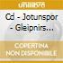 CD - JOTUNSPOR - GLEIPNIRS SMEDER
