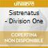 Sistrenatus - Division One