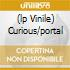 (LP VINILE) CURIOUS/PORTAL