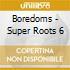 Boredoms - Super Roots 6