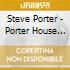 PORTERHOUSE VOL.2  mixed BY STEVE PORTER