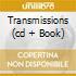 TRANSMISSIONS  (CD + BOOK)