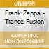 Frank Zappa - Trance-Fusion