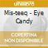 Mis-teeq - Eye Candy