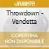 Throwdown - Vendetta
