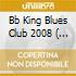 BB KING BLUES CLUB 2008  ( BOX 3 CD)