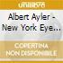 Albert Ayler - New York Eye And Ear Control