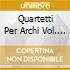 QUARTETTI PER ARCHI VOL. 4 (OP. 59/1 - O
