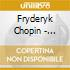 CHOPIN MASTERWORKS VOL. 1
