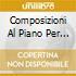 COMPOSIZIONI AL PIANO PER QUATTRO MANI