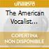 THE AMERICAN VOCALIST (INNI POPOLARI E S