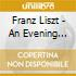 Franz Liszt - Gabor Farkas - An Evening With Liszt
