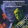 Mstislav Rostropovich, Choral Arts Society Of Washington - Vespers