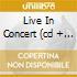 LIVE IN CONCERT  (CD + DVD)