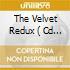 THE VELVET REDUX  ( CD + DVD)