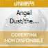 ANGEL DUST/THE REAL THING