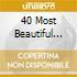 40 MOST BEAUTIFUL ARIAS (40 CELEBRI ARIE