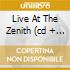 LIVE AT THE ZENITH  (CD + DVD)