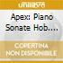 APEX: PIANO SONATE HOB. 23-27-34-37-40-4
