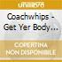 Coachwhips - Get Yer Body Next To Min