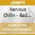 Nervous Chillin - Bad Reputation