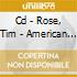 CD - ROSE, TIM - AMERICAN SON