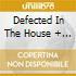 DEFECTED IN THE HOUSE + BONUS CD