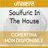 SOULFURIC IN THE HOUSE