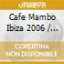 CAFE MAMBO IBIZA 2006