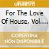 FOR THE LOVE OF HOUSE 2 (BOX 3CD)