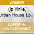 (LP VINILE) URBAN HOUSE LP 2