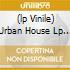 (LP VINILE) URBAN HOUSE LP 1