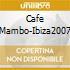 CAFE MAMBO IBIZA 2007  (2 CD)