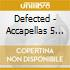 DEFECTED - ACCAPELLAS 5 CODE RED