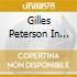 GILLES PETERSON IN THE HOUSE 3CD