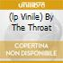 (LP VINILE) BY THE THROAT