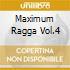 Maximum Ragga Vol.4