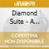 DIAMOND SUITE - A SELECTION OF ELECTROCENTRIC JAZZ