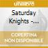 Saturday Knights - Saturday Knights Ep