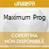 MAXIMUM PROG