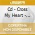 CD - CROSS MY HEART - REASON I FAILED HISTORY