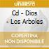 CD - DIOS - LOS ARBOLES