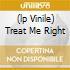 (LP VINILE) TREAT ME RIGHT